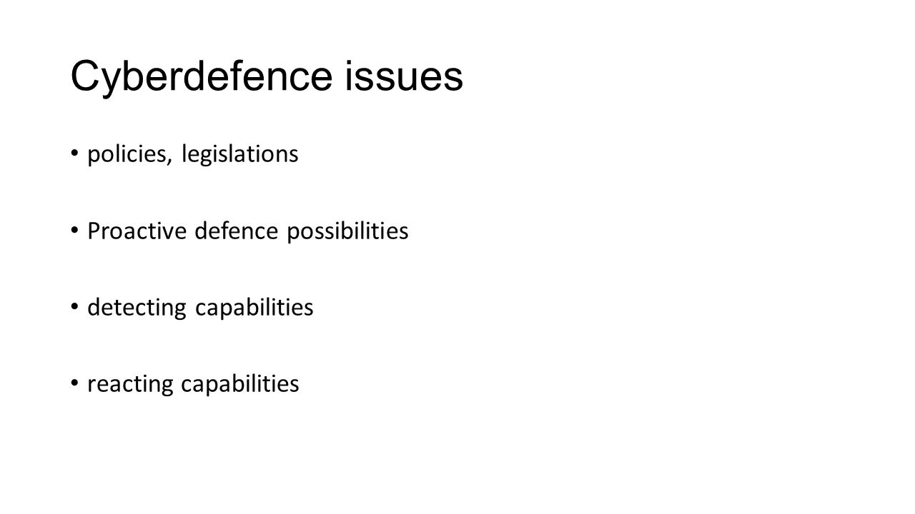 Cyberdefence issues policies, legislations Proactive defence possibilities detecting capabilities reacting capabilities