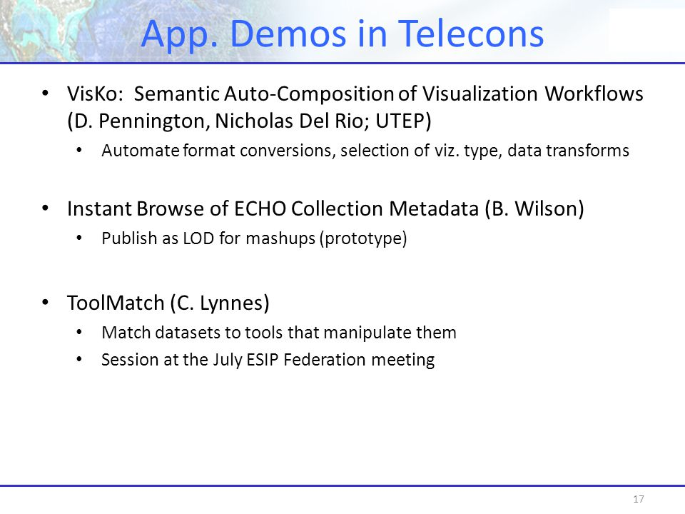 App. Demos in Telecons 17 VisKo: Semantic Auto-Composition of Visualization Workflows (D.