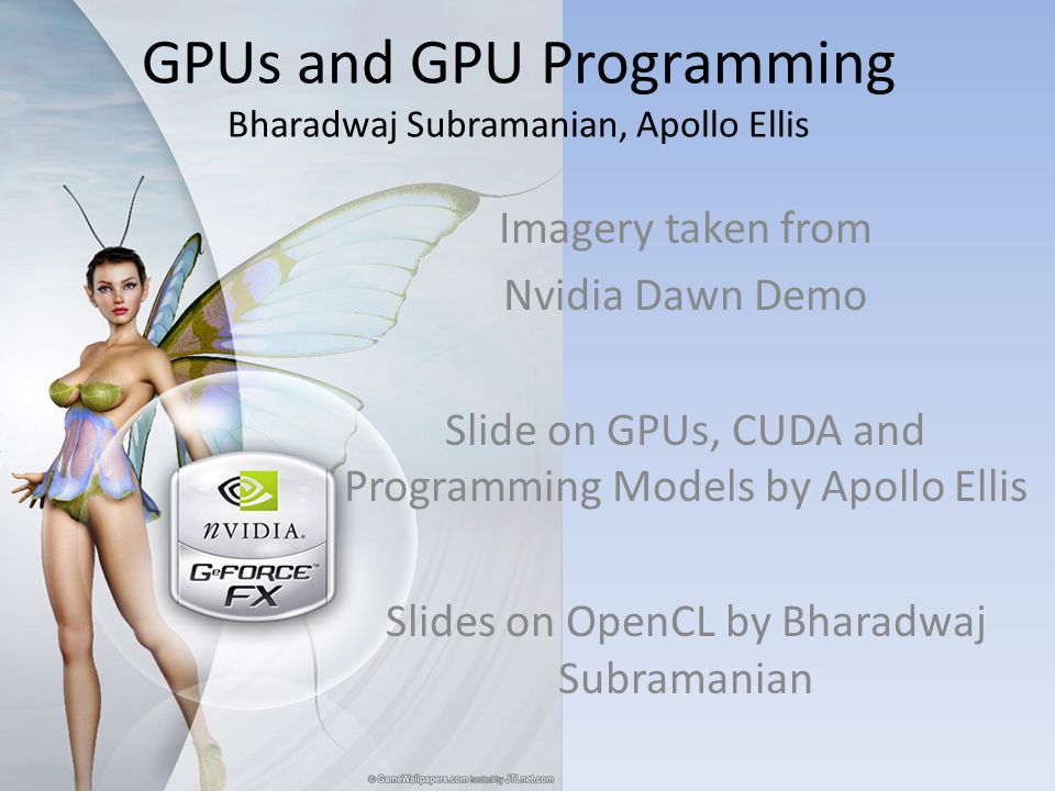 CUDA Wrap Up More general model using same hardware GPU is a CUDA coprocessor Tesla Architecture 768 to 12000+ threads C C++ syntax Serial Branching No recursion SIMD used by SIMT
