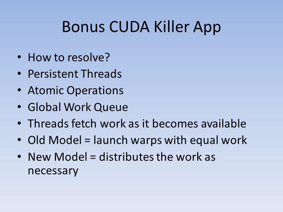 Bonus CUDA Killer App How to resolve.
