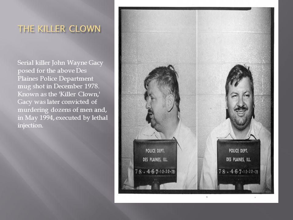 THE KILLER CLOWN Serial killer John Wayne Gacy posed for the above Des Plaines Police Department mug shot in December 1978.