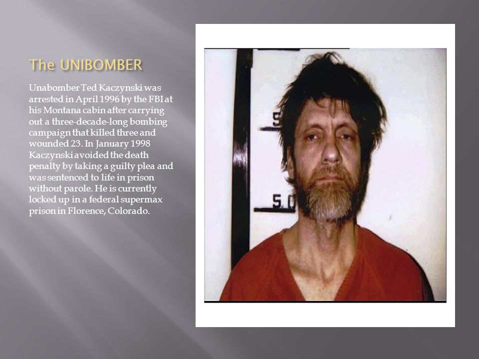 The UNIBOMBER Unabomber Ted Kaczynski was arrested in April 1996 by the FBI at his Montana cabin after carrying out a three-decade-long bombing campaign that killed three and wounded 23.