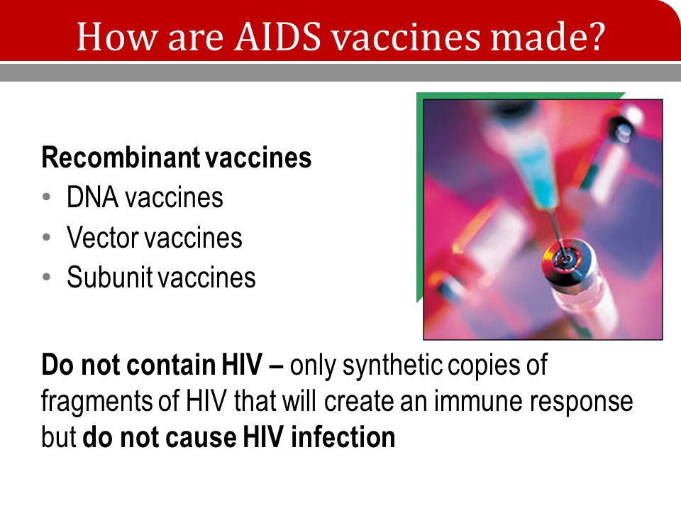 How are AIDS vaccines made.