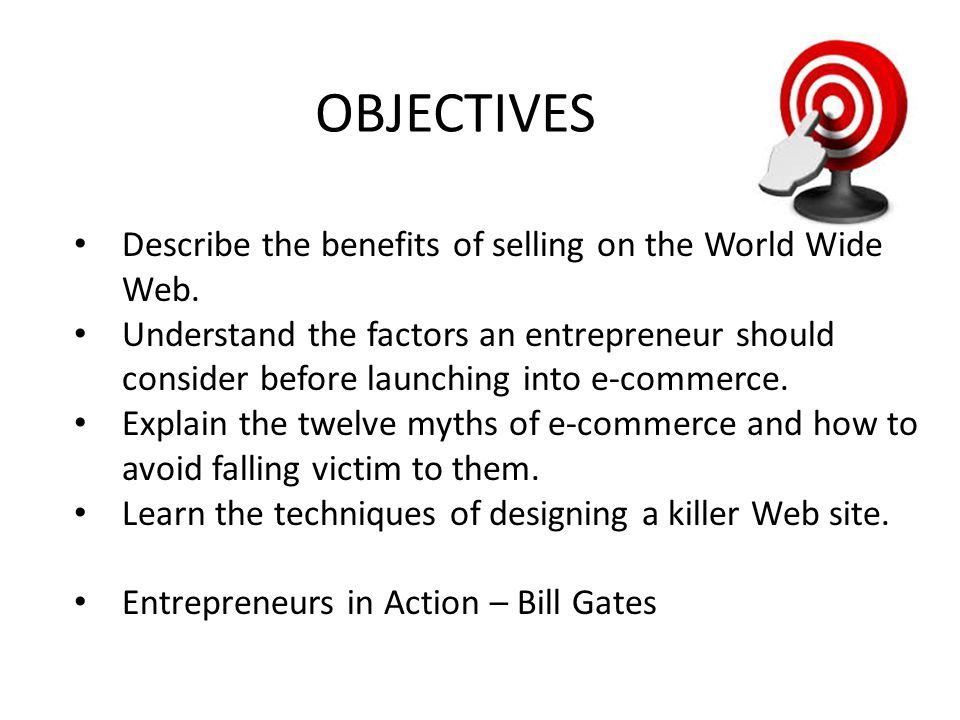 OBJECTIVES Describe the benefits of selling on the World Wide Web.