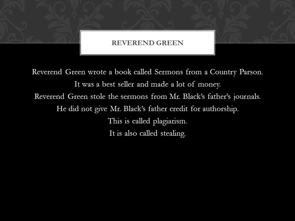 Reverend Green wrote a book called Sermons from a Country Parson.