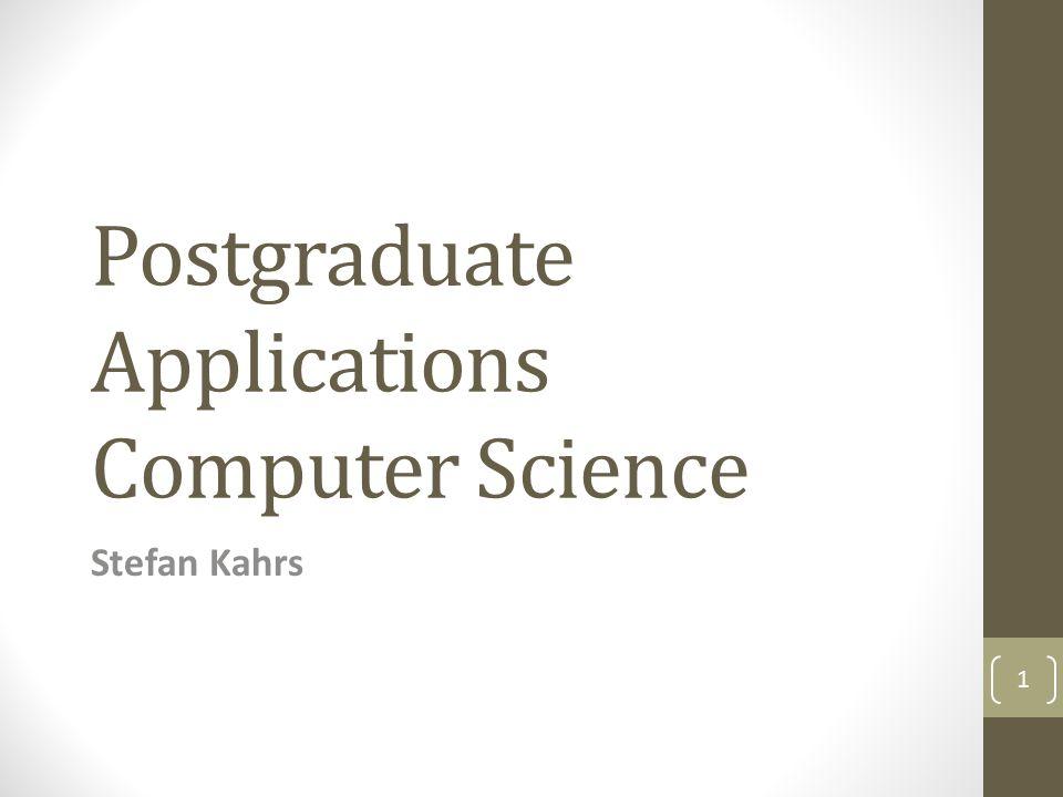 Postgraduate Applications Computer Science Stefan Kahrs 1