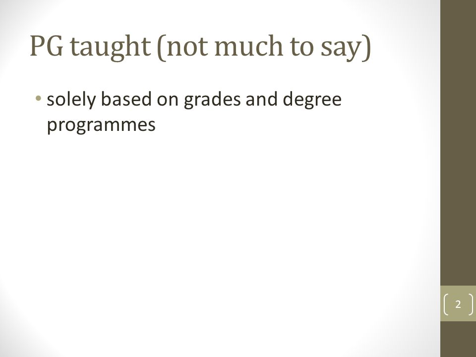 PG taught (not much to say) solely based on grades and degree programmes 2