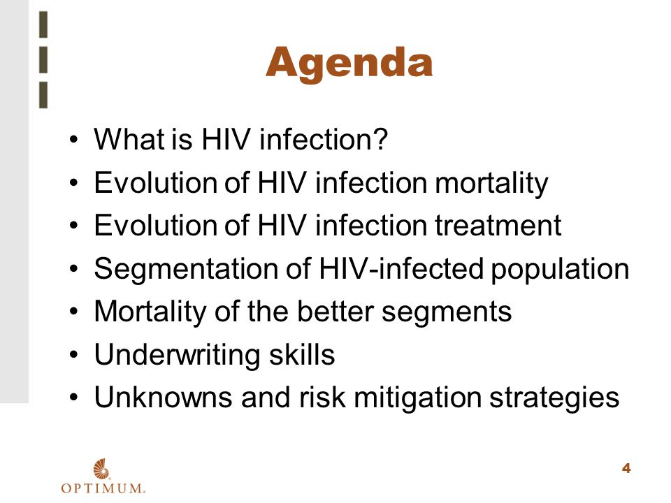 4 Agenda What is HIV infection? Evolution of HIV infection mortality Evolution of HIV infection treatment Segmentation of HIV-infected population Mort