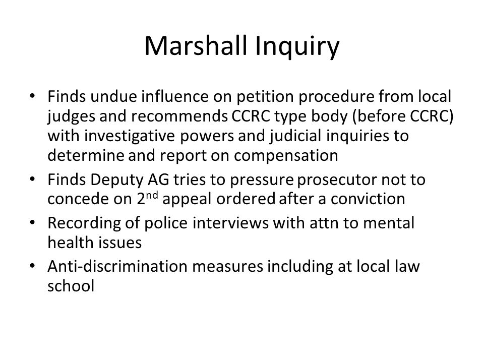 Marshall Inquiry Finds undue influence on petition procedure from local judges and recommends CCRC type body (before CCRC) with investigative powers a