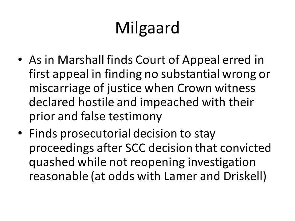 Milgaard As in Marshall finds Court of Appeal erred in first appeal in finding no substantial wrong or miscarriage of justice when Crown witness decla