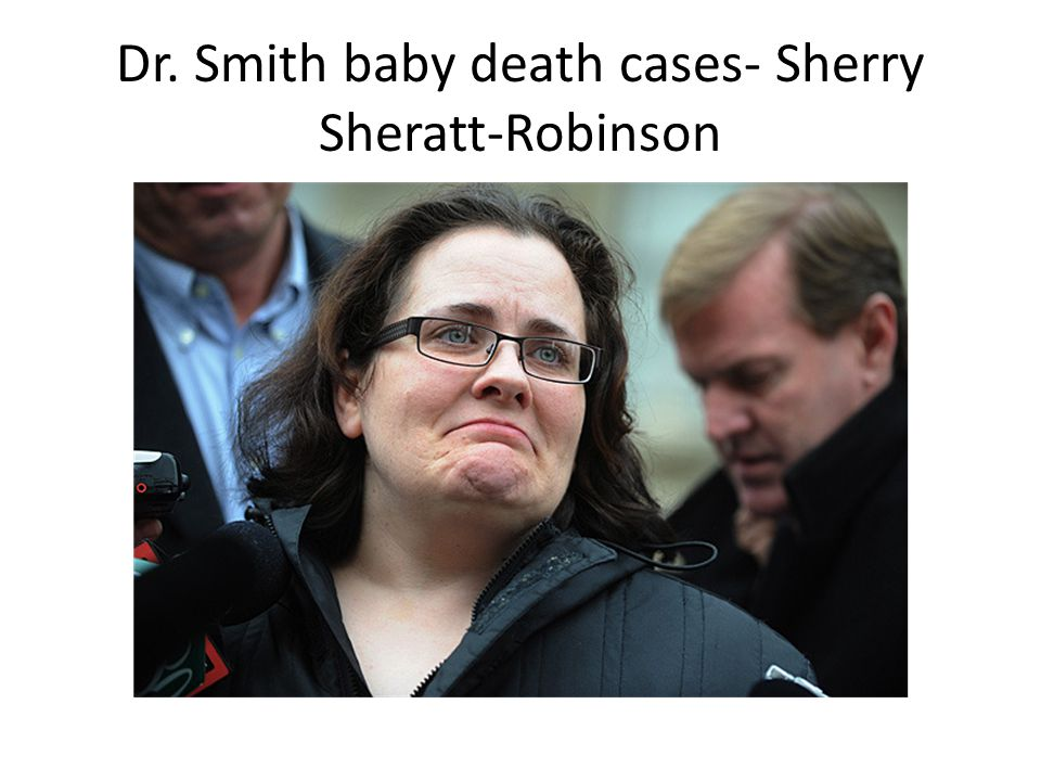 Dr. Smith baby death cases- Sherry Sheratt-Robinson