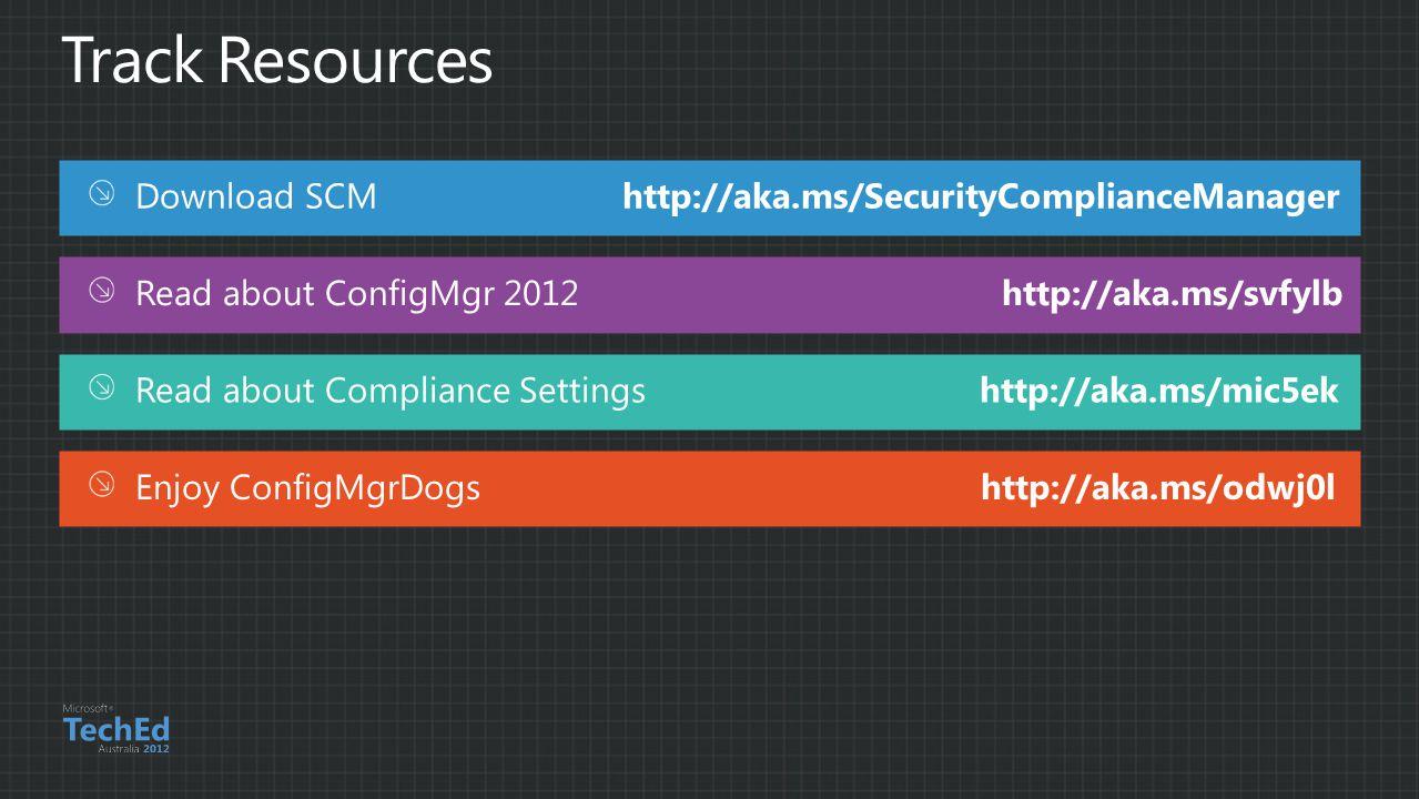 Read about ConfigMgr 2012 http://aka.ms/svfylb Read about Compliance Settings http://aka.ms/mic5ek Enjoy ConfigMgrDogs http://aka.ms/odwj0l