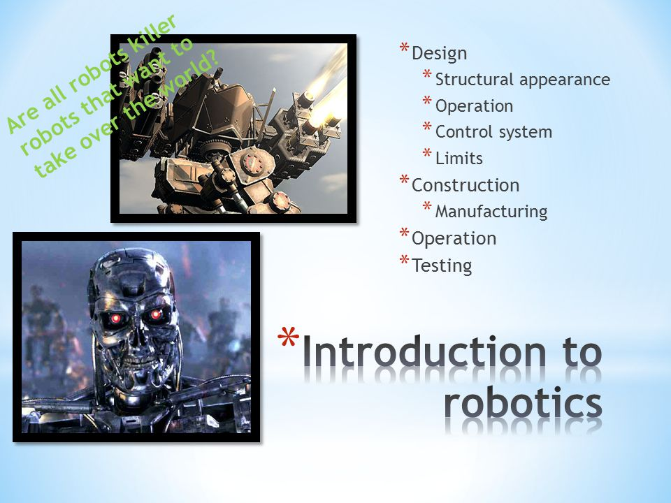 Military applications - Recon missions - Surveillance - Enemy termination - Mine locating Industrial applications - Packaging - Arc welding - Soldering - Assembly - Measurements Medical applications - Surgery - Health monitoring