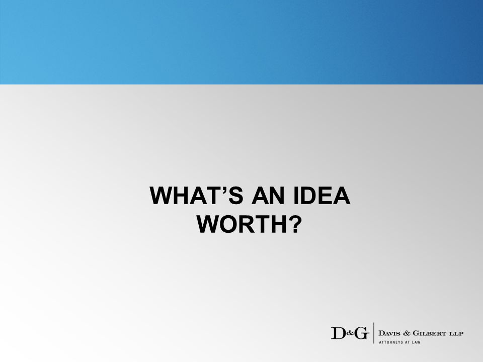 WHAT'S AN IDEA WORTH