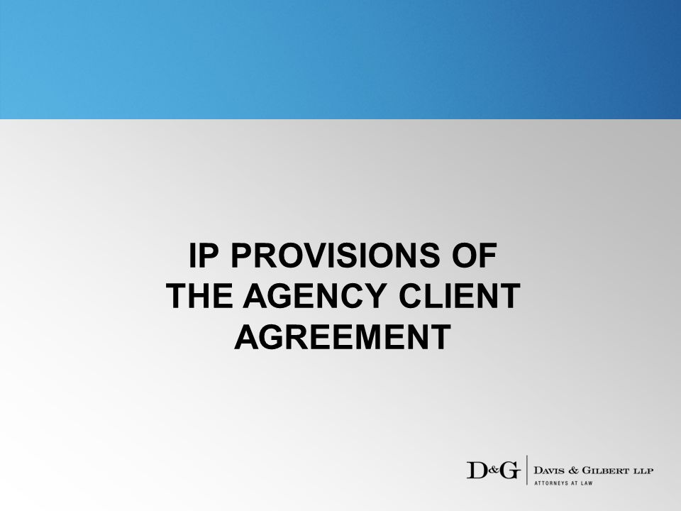 IP PROVISIONS OF THE AGENCY CLIENT AGREEMENT