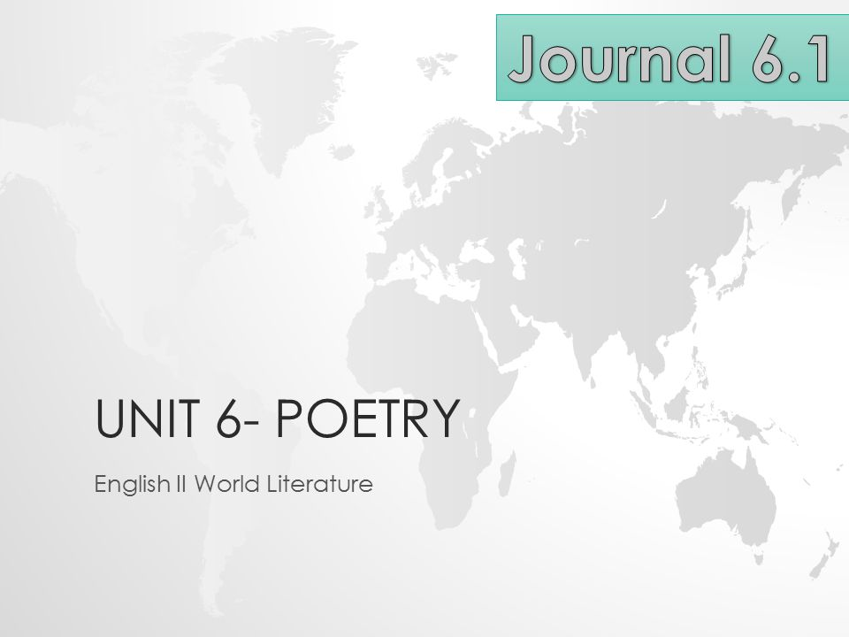 UNIT 6- POETRY English II World Literature