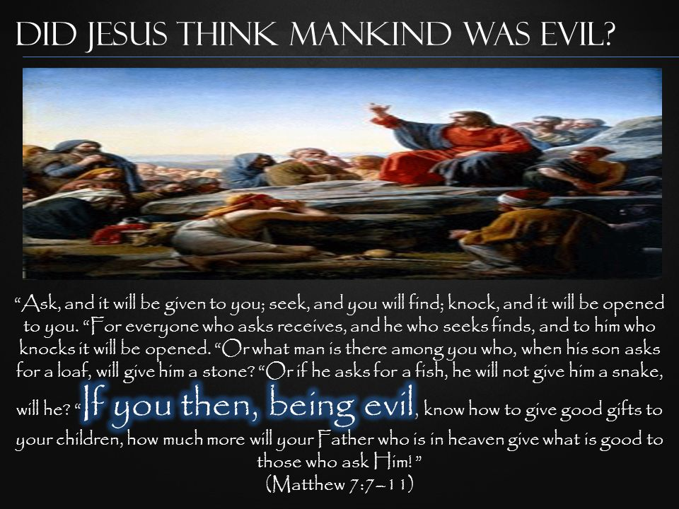 Did Jesus Think Mankind was Evil?