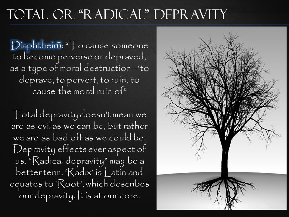 Total or Radical Depravity