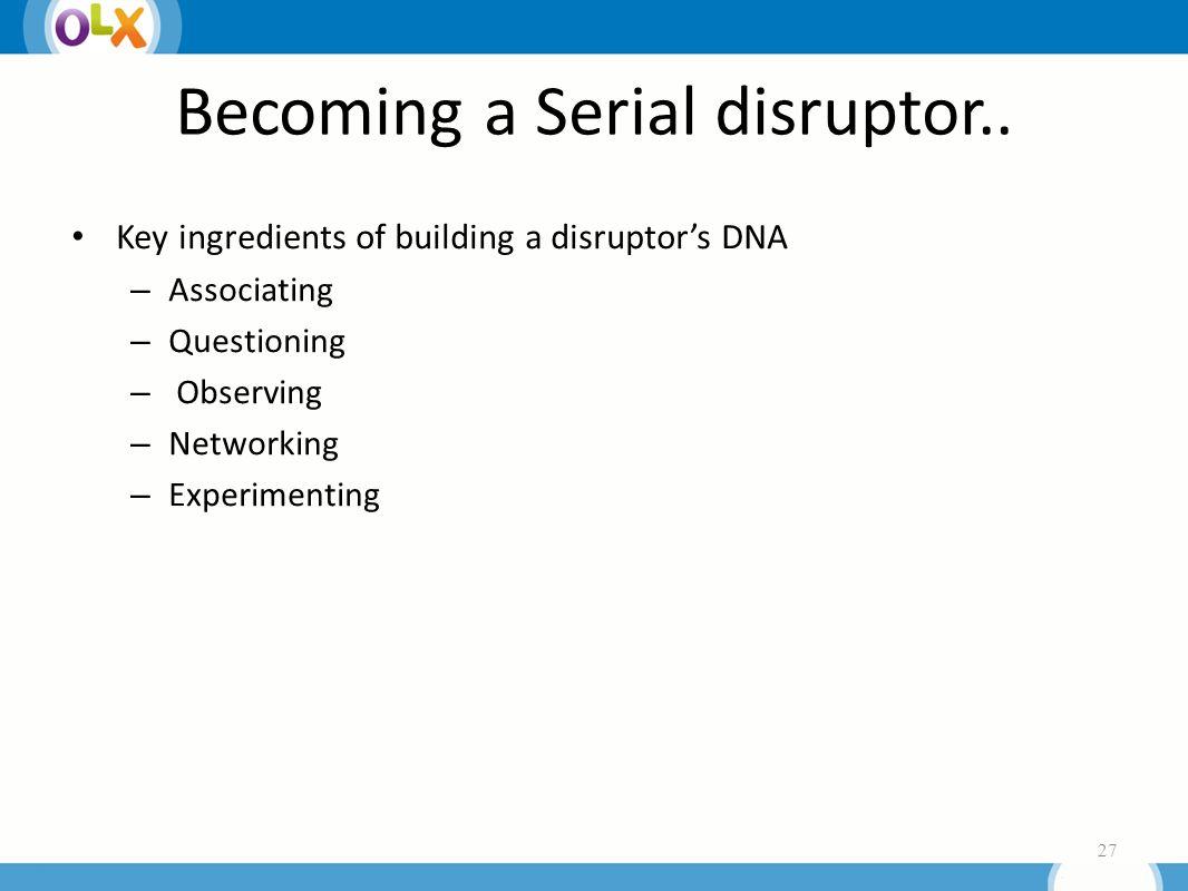 Becoming a Serial disruptor..