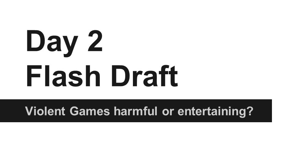 Flash Drafting Talk through your argument w/ your partner.