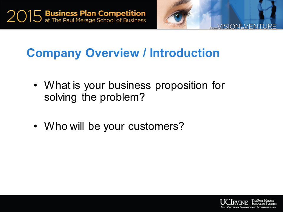 Company Overview / Introduction What is your business proposition for solving the problem.
