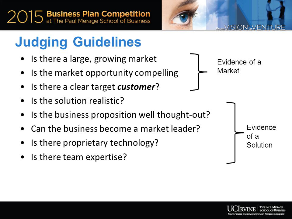 Judging Guidelines Is there a large, growing market Is the market opportunity compelling Is there a clear target customer.