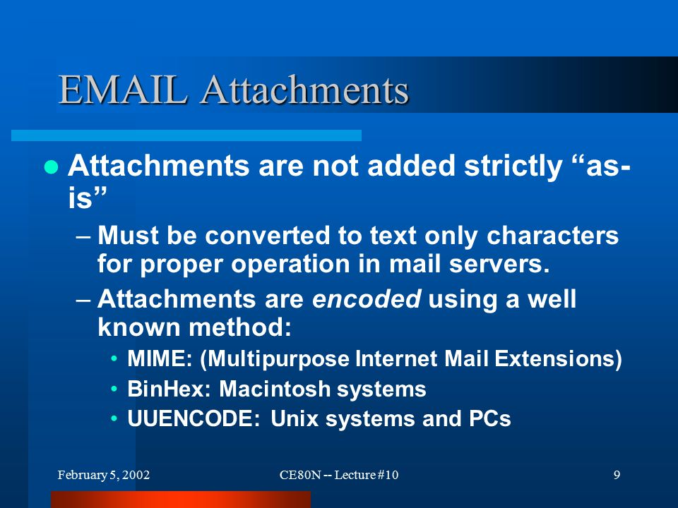 February 5, 2002CE80N -- Lecture #1030 Joining A Mailing List To join a list, the user must send a request via e-mail.