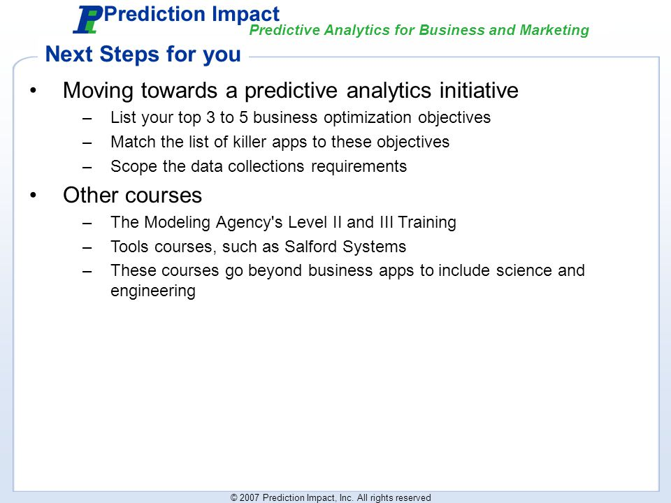 Predictive Analytics for Business and Marketing © 2007 Prediction Impact, Inc.