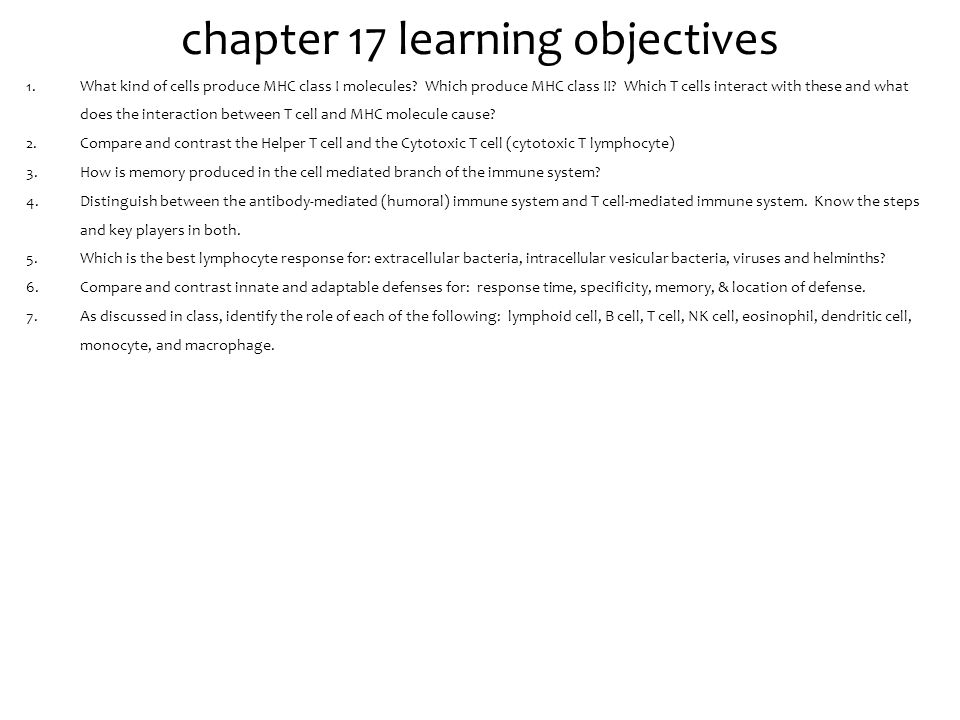 chapter 17 learning objectives 1.What kind of cells produce MHC class I molecules.