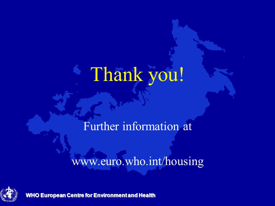 WHO European Centre for Environment and Health Thank you.