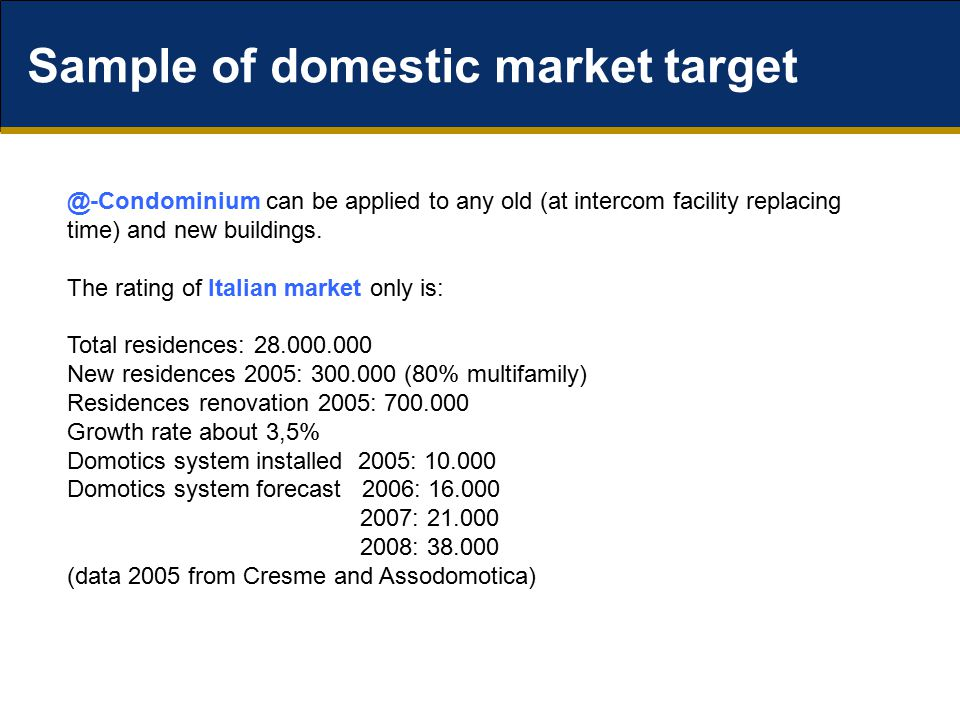 Sample of domestic market target @-Condominium can be applied to any old (at intercom facility replacing time) and new buildings.