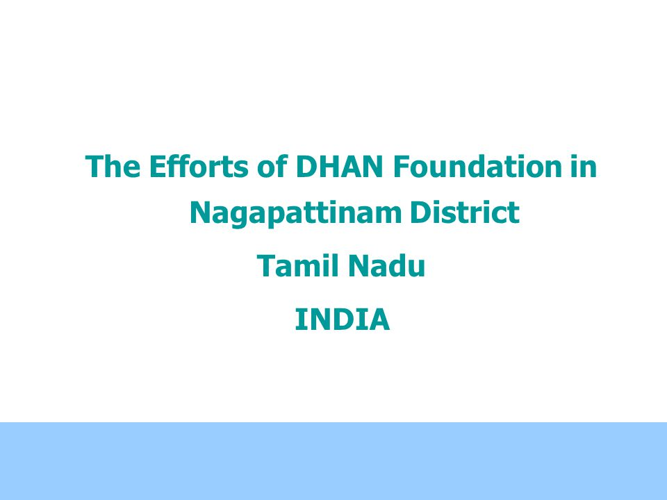The Efforts of DHAN Foundation in Nagapattinam District Tamil Nadu INDIA