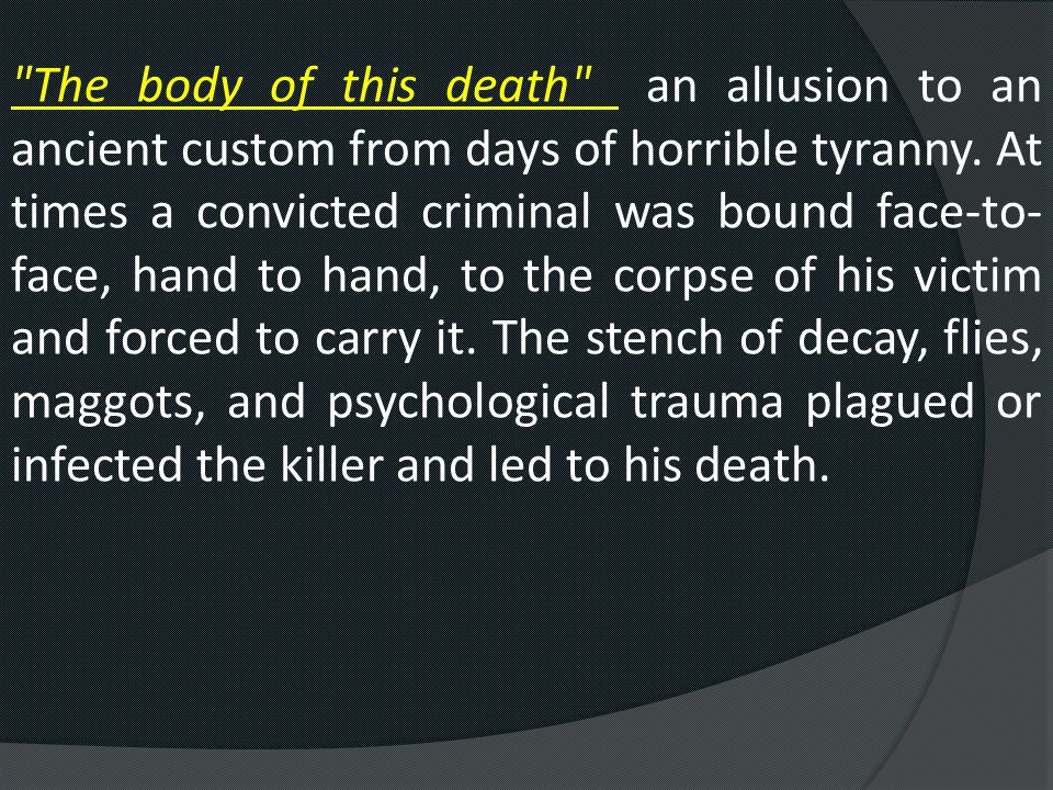 The body of this death an allusion to an ancient custom from days of horrible tyranny.