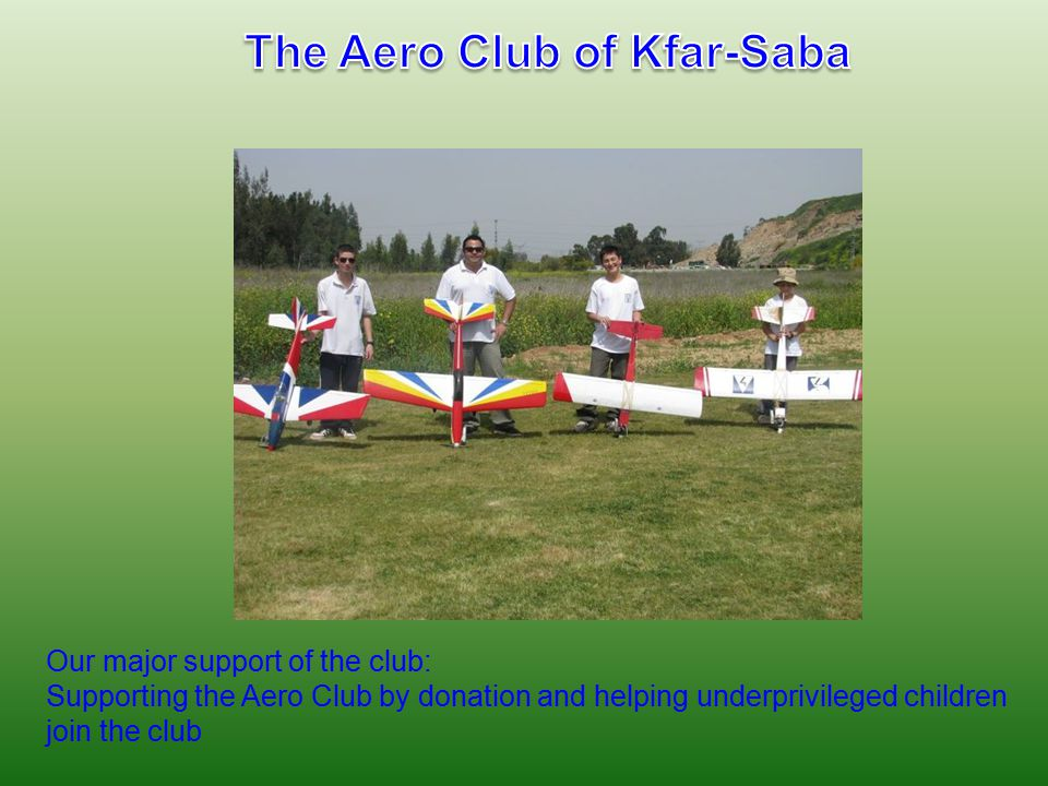 Our major support of the club: Supporting the Aero Club by donation and helping underprivileged children join the club
