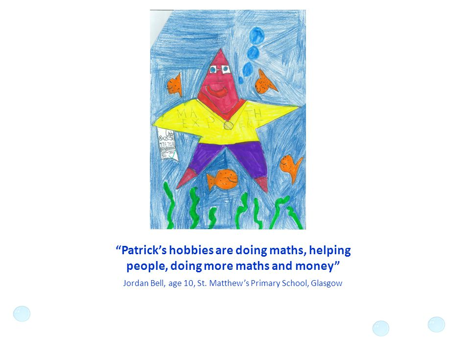 Patrick's hobbies are doing maths, helping people, doing more maths and money Jordan Bell, age 10, St.