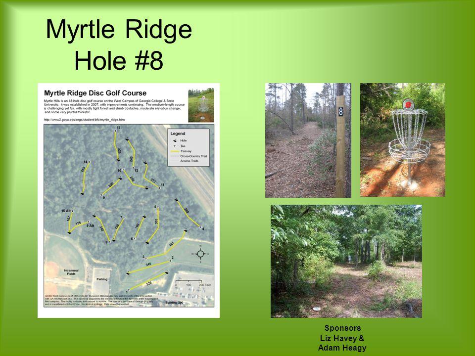 Myrtle Ridge Hole #8 Sponsors Liz Havey & Adam Heagy