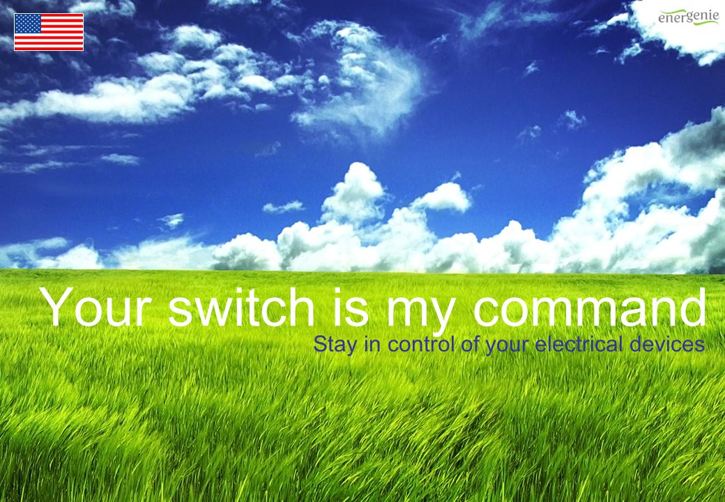 Your switch is my command Stay in control of your electrical devices