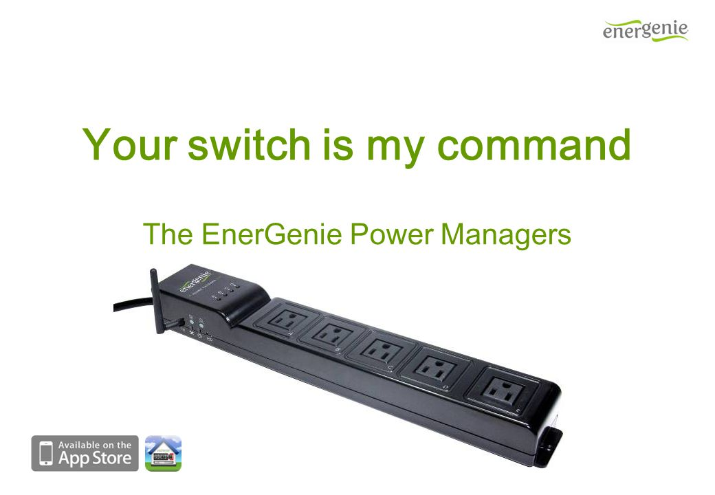 Your switch is my command The EnerGenie Power Managers