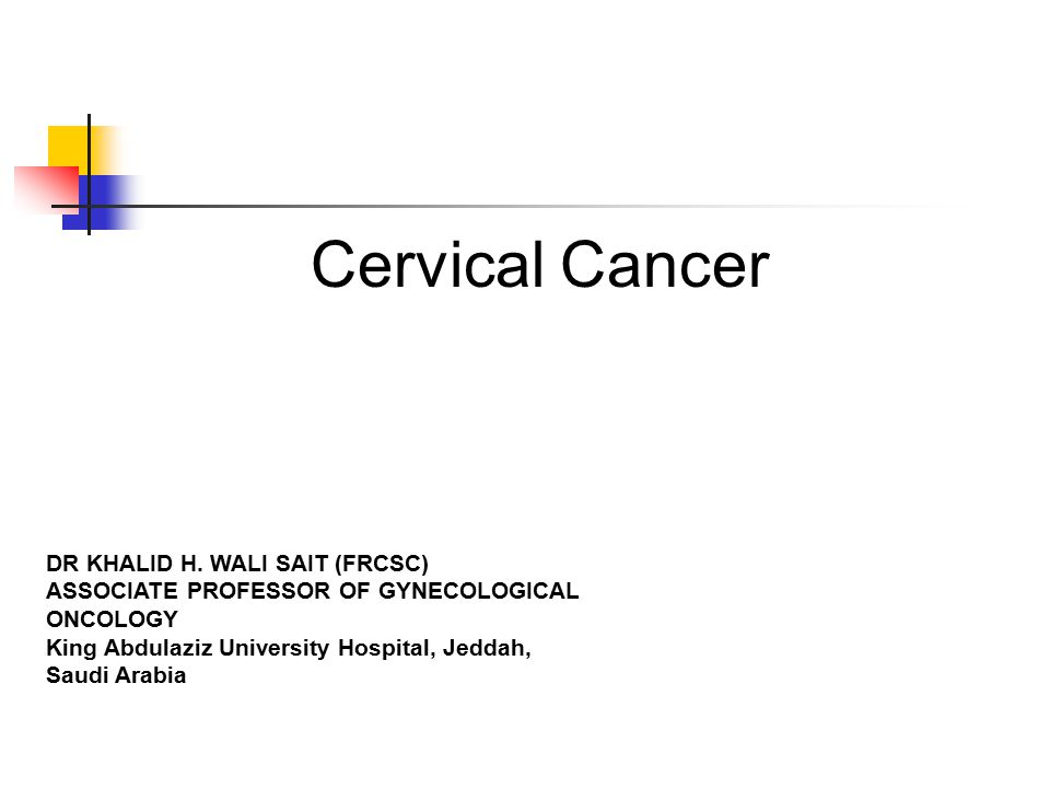 Cervical Cancer DR KHALID H.