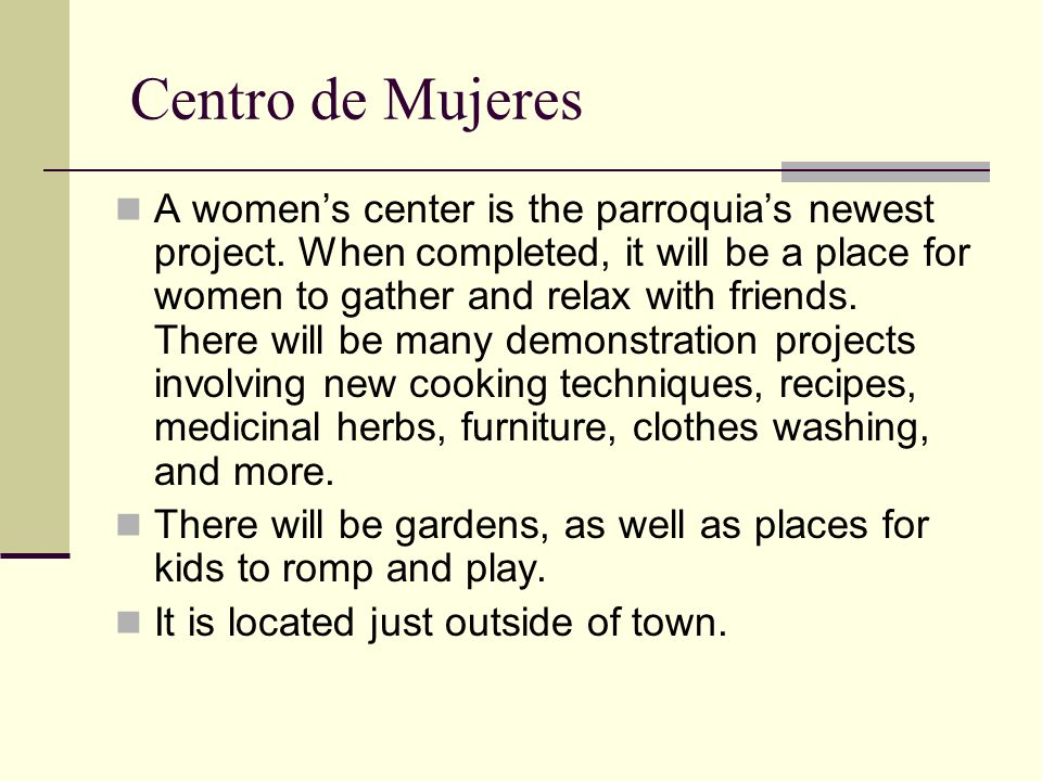 Centro de Mujeres A women's center is the parroquia's newest project.