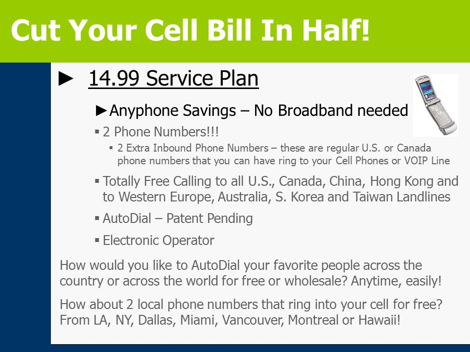 ► 14.99 Service Plan ► Anyphone Savings – No Broadband needed  2 Phone Numbers!!.