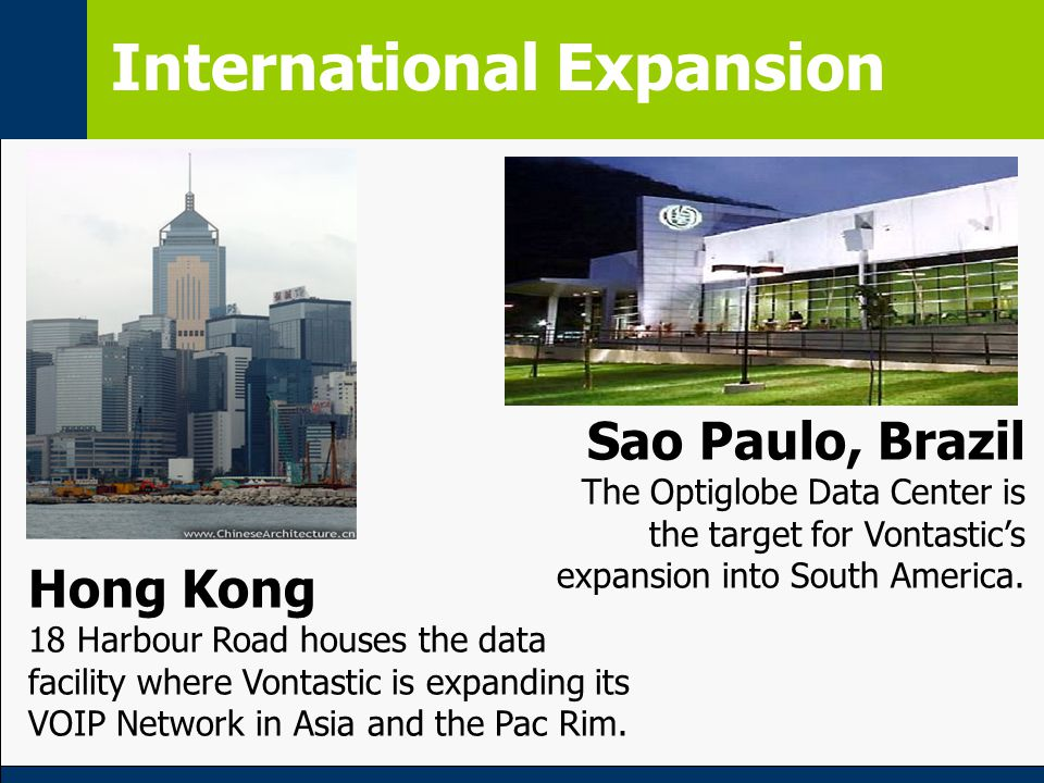 International Expansion Hong Kong 18 Harbour Road houses the data facility where Vontastic is expanding its VOIP Network in Asia and the Pac Rim.