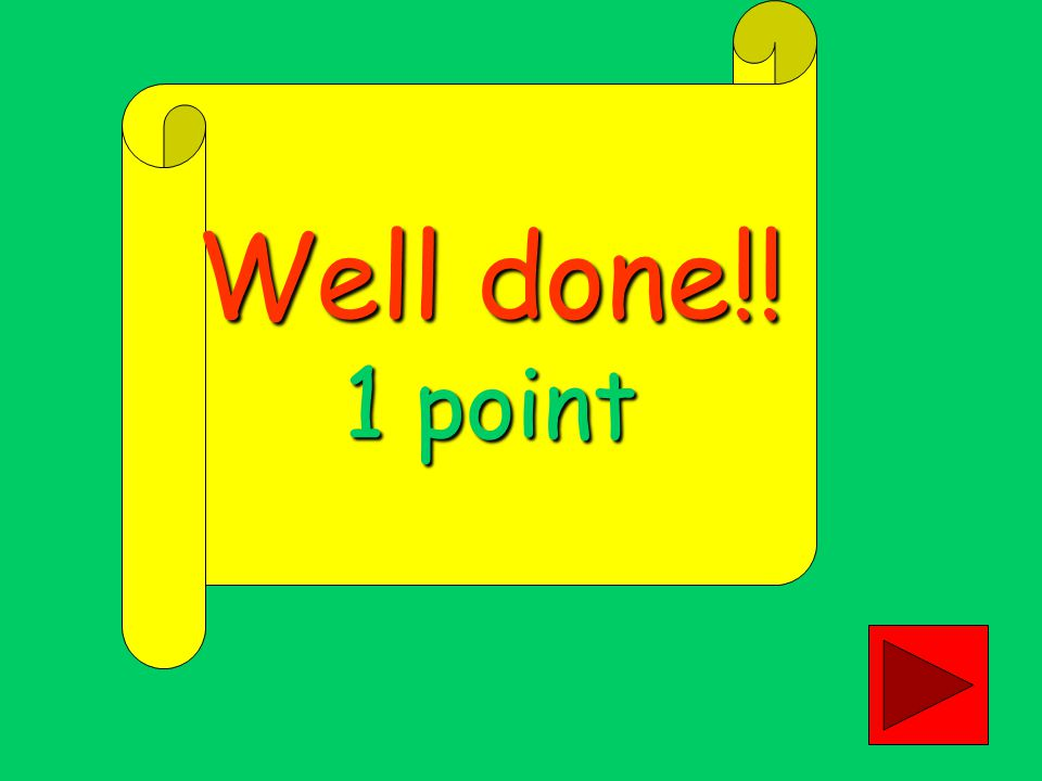 Well done!! 6 points
