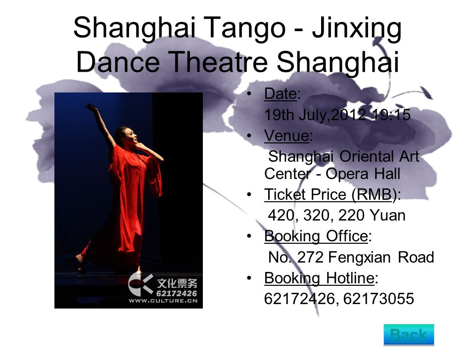 Shanghai Tango - Jinxing Dance Theatre Shanghai Date: 19th July,2012 19:15 Venue: Shanghai Oriental Art Center - Opera Hall Ticket Price (RMB): 420, 320, 220 Yuan Booking Office: No.