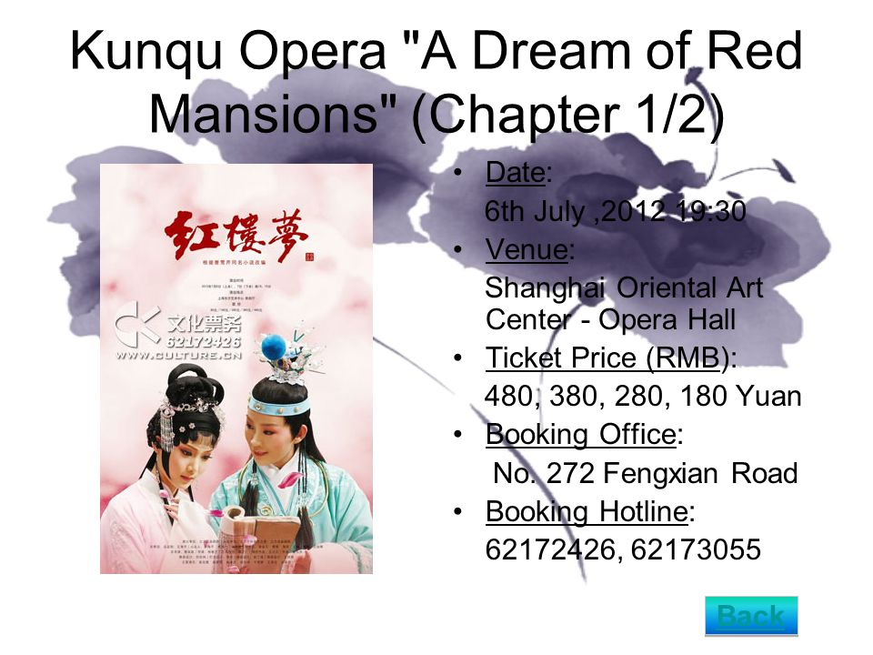 Kunqu Opera A Dream of Red Mansions (Chapter 1/2) Date: 6th July,2012 19:30 Venue: Shanghai Oriental Art Center - Opera Hall Ticket Price (RMB): 480, 380, 280, 180 Yuan Booking Office: No.