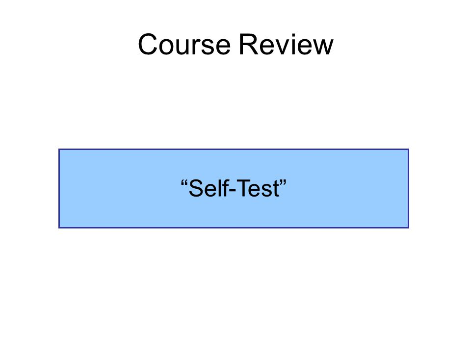 """Course Review """"Self-Test"""""""