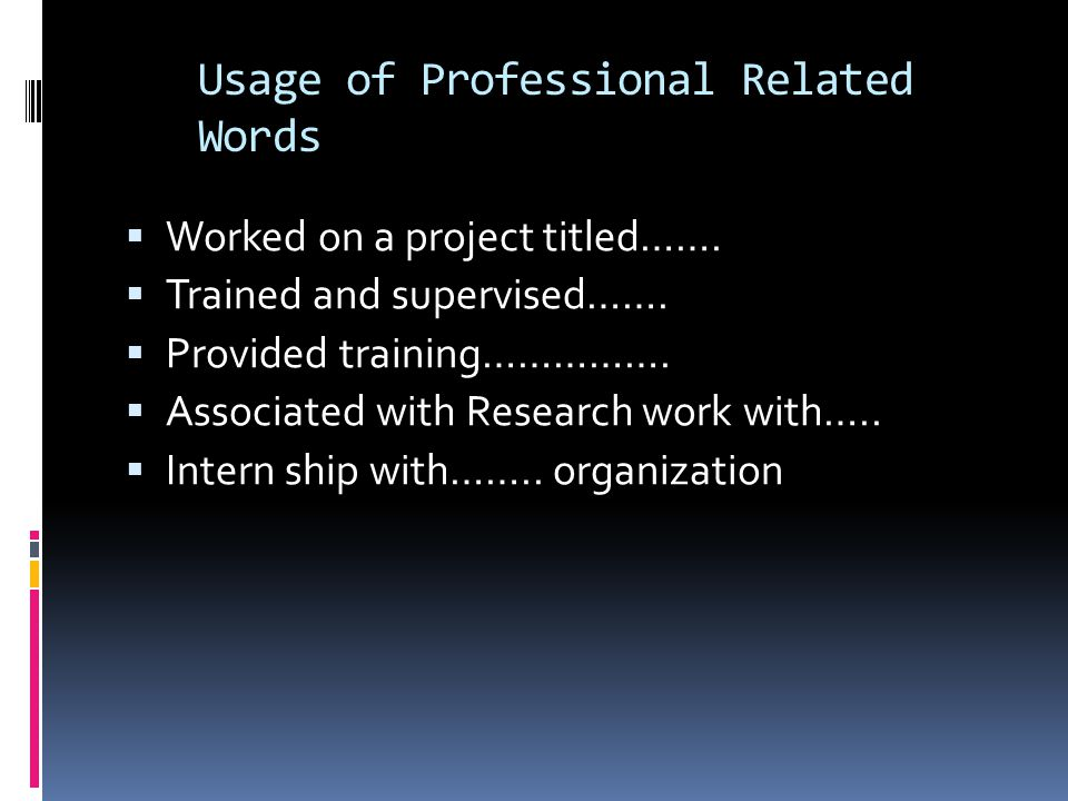 Usage of Professional Related Words  Worked on a project titled…….