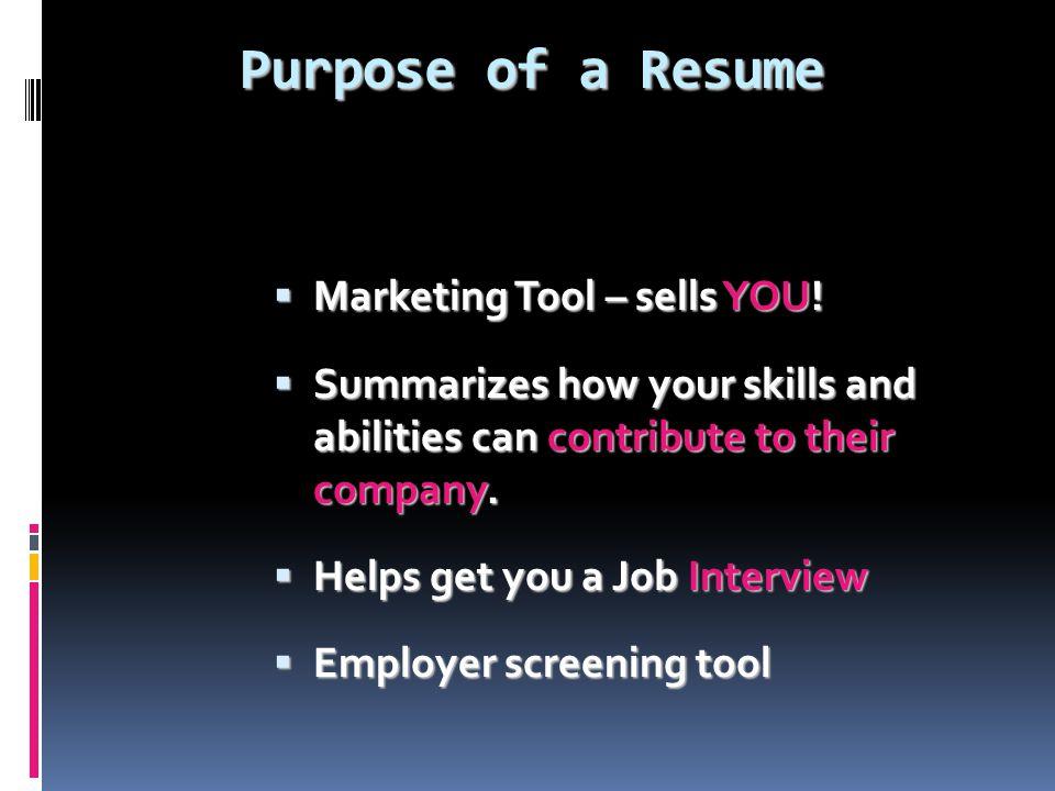 Purpose of a Resume MMMMarketing Tool – sells YOU.