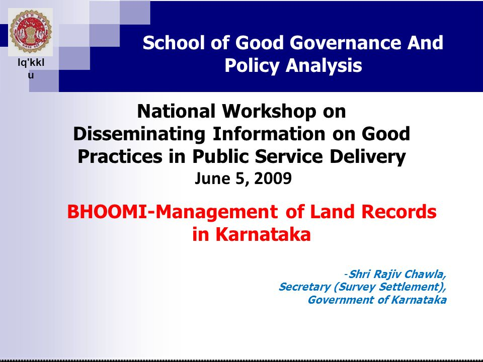 Bhoomi Learnings from Bhoomi  Devil lies in details  Capture low hanging fruits RTCs were not corrected or updated before taking data entry  But need to capture difficult fruits also Improving quality of land records  Gradual introduction of reforms to manage change helps Provisioning of copies from kiosks instead of 10000 VAs FIFO in mutation Merger of survey department with Revenue department Integrated mutation No registration till seller is the owner Presumptive mutation The genesisThe conceptAchievementBenefitsThe genesisThe concept Award Criteria Learnings Road ahead