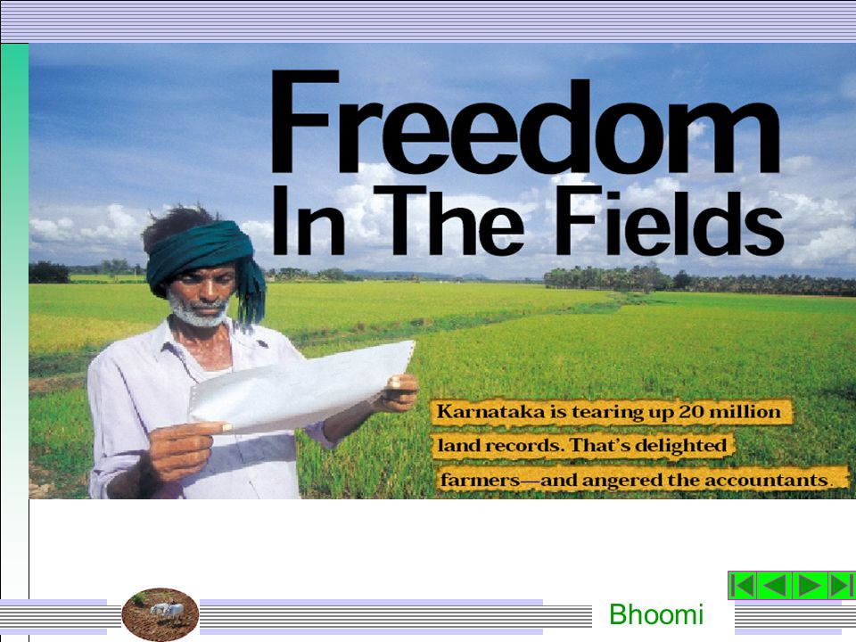 Bhoomi Bhoomi has touched farmers' lives  7 Crore copies have been provided from the Bhoomi kiosks 2 crores copies provided to citizens every year  Mutation incidence has increased 3 fold  Land based litigation down by around 50% as per revenue department officials The genesisThe conceptAchievementBenefits LearningsRoad ahead Award Criteria